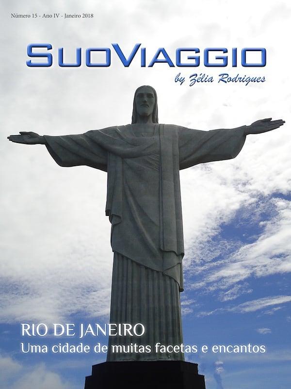 Rio de Janeiro Uma cidade de muitas facetas e encantos - SuoViaggio N. 15 - Janeiro 2018 - Ano IV